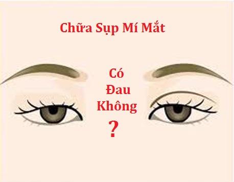 chữa sụp mí mắt có đau không? 2
