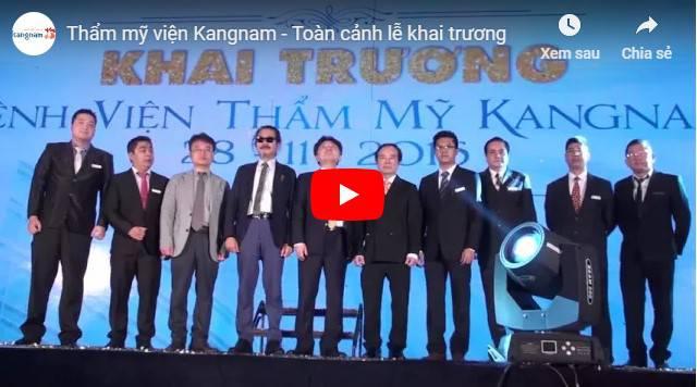 Video bệnh viện thẩm mỹ Kangnam khai trương năm 2015